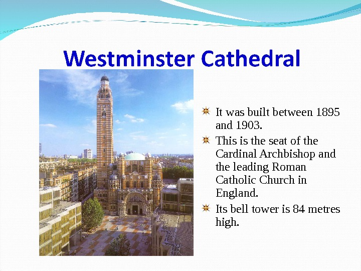 It was built between 1895 and 1903. This is the seat of the Cardinal Archbishop and