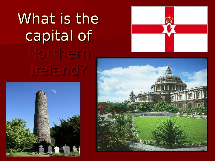 What is the capital of Northern Ireland?