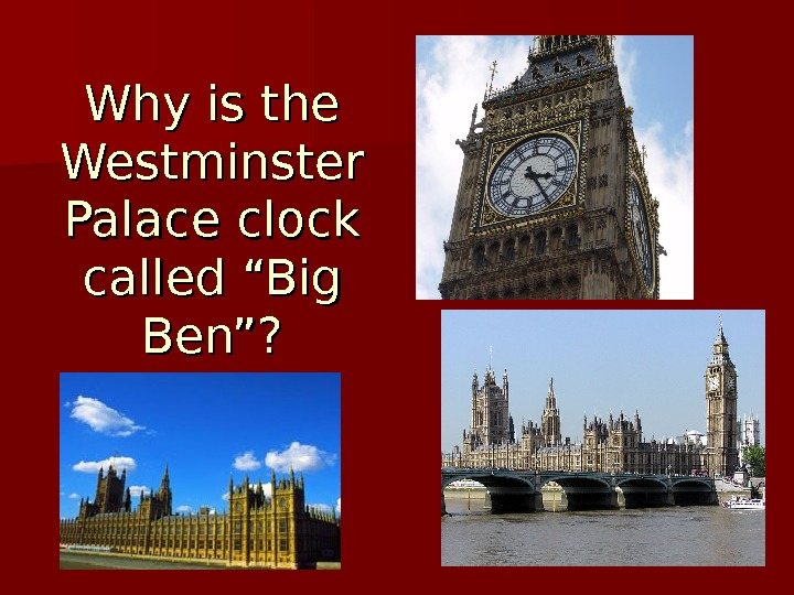 "Why is the Westminster Palace clock called ""Big Ben""?"
