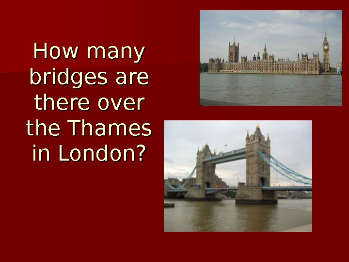How many bridges are there over the Thames in London?