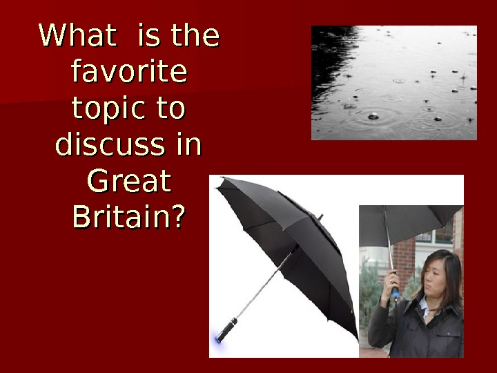 What is the favorite topic to discuss in Great Britain?