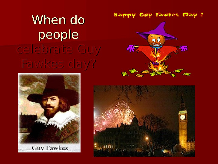 When do people celebrate Guy Fawkes day?
