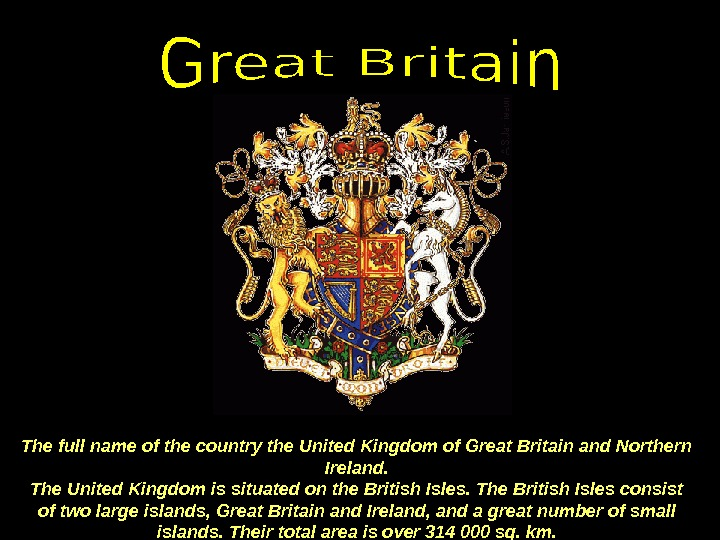 The full name of the country the United Kingdom of Great Britain and Northern