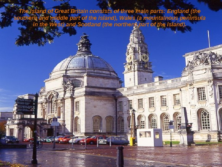 The island of Great Britain consists of three main parts: England (the southern and