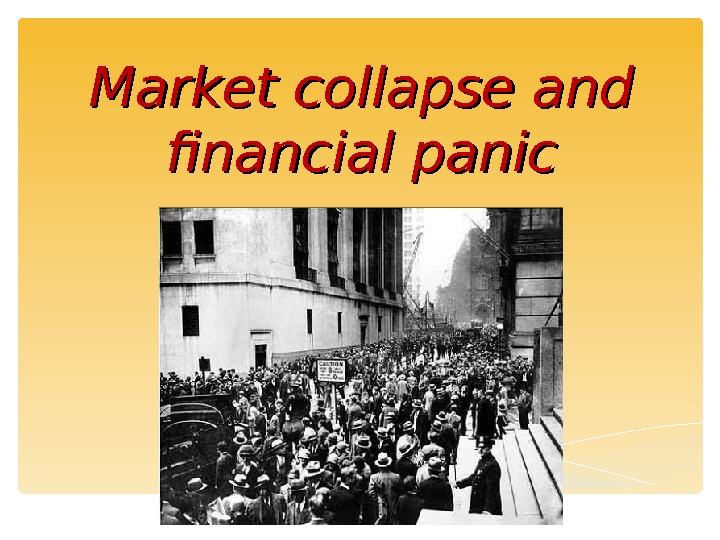 Market collapse and financial panic