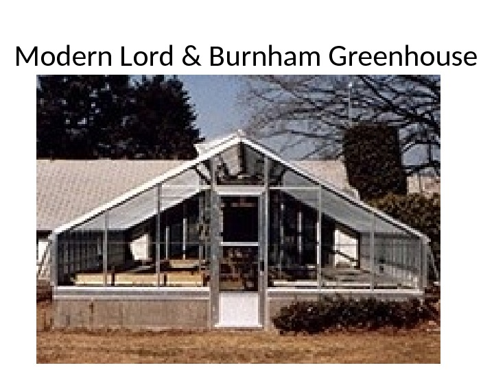 Modern Lord & Burnham Greenhouse