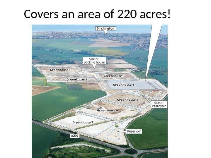 Covers an area of 220 acres!