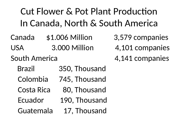Cut Flower & Pot Plant Production In Canada, North & South America Canada $1. 006 Million