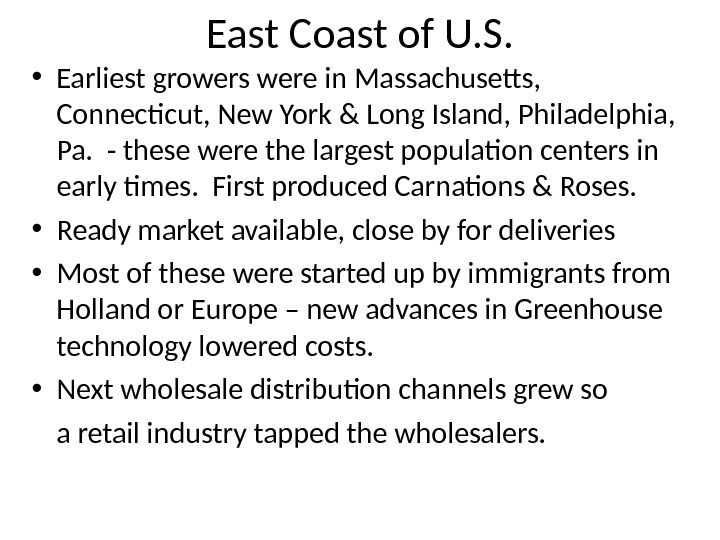 East Coast of U. S.  • Earliest growers were in Massachusetts,  Connecticut, New York