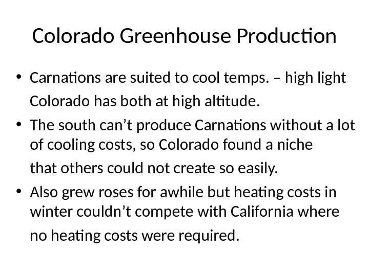 Colorado Greenhouse Production • Carnations are suited to cool temps. – high light Colorado has both