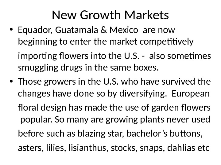 New Growth Markets • Equador, Guatamala & Mexico are now beginning to enter the market competitively