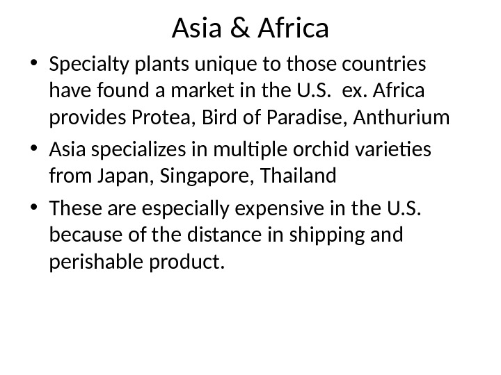 Asia & Africa • Specialty plants unique to those countries have found a market in the
