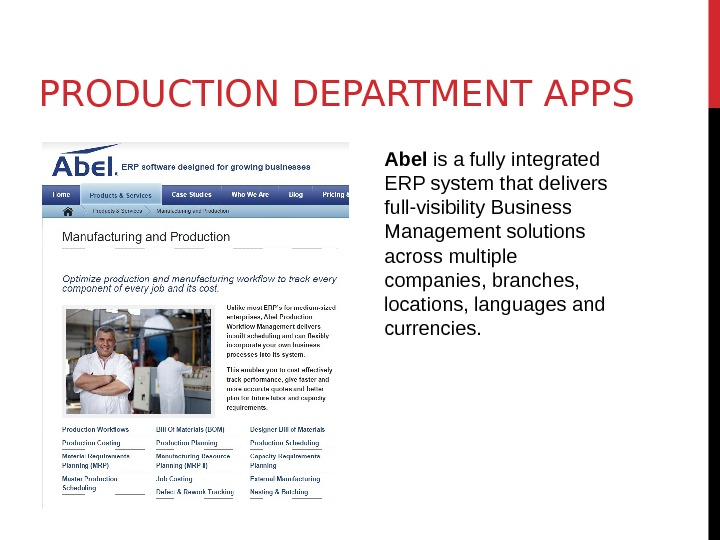 PRODUCTION DEPARTMENT APPS Abel is a fully integrated ERP system that delivers full-visibility Business Management solutions