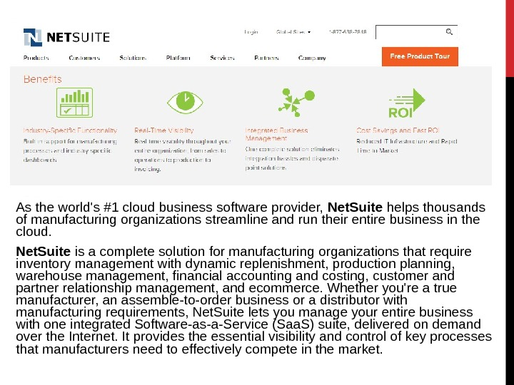 As the world's #1 cloud business software provider,  Net. Suite helps thousands of manufacturing organizations