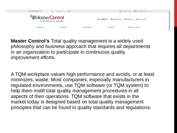 Master Control's Total quality management is a widely used philosophy and business approach that requires all