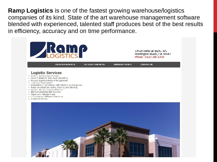 Ramp Logistics is one of the fastest growing warehouse/logistics companies of its kind. State of the