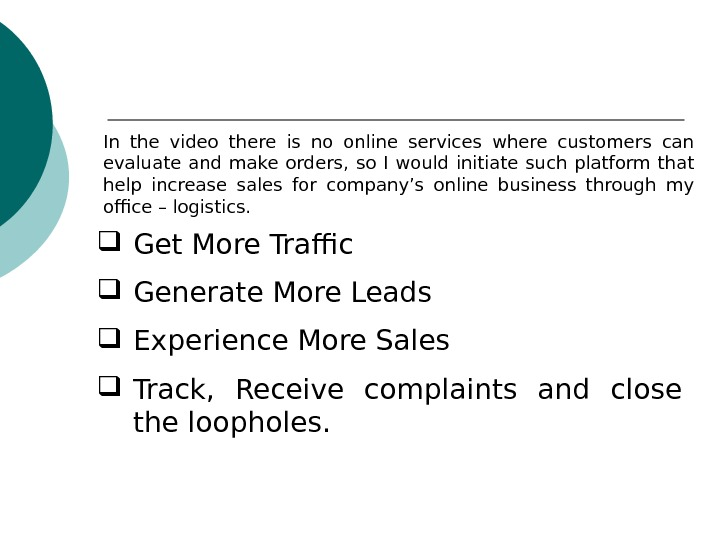 Get More Traffic Generate More Leads Experience More Sales Track,  Receive complaints and close