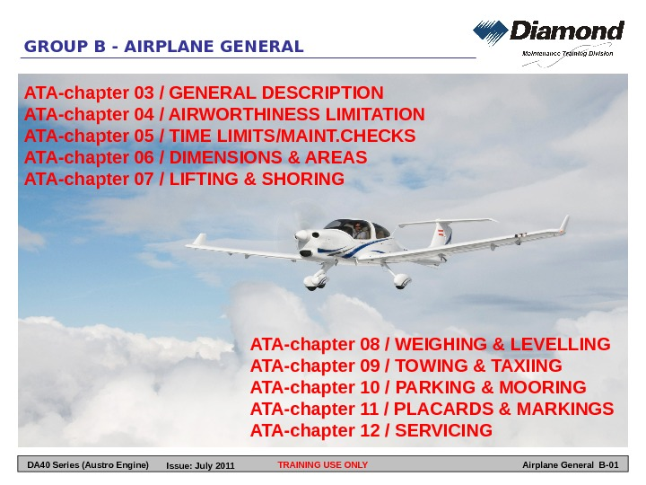 GROUP B - AIRPLANE GENERAL TRAINING USE ONLY Airplane General B-01 ATA-chapter 03 / GENERAL DESCRIPTION