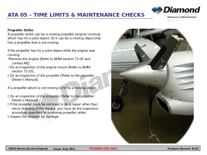 TRAINING USE ONLYATA 05 – TIME LIMITS & MAINTENANCE CHECKS Airplane General B-23 Propeller Strike A