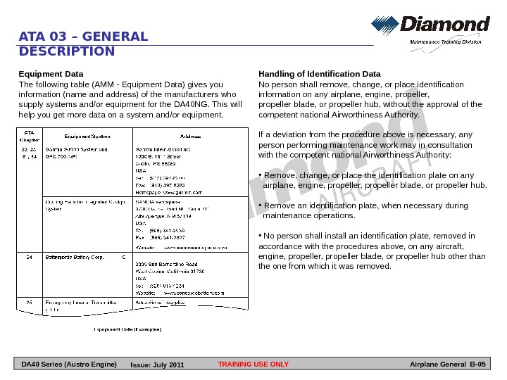 TRAINING USE ONLYATA 03 – GENERAL DESCRIPTION Airplane General B-05 Equipment Data The following table (AMM