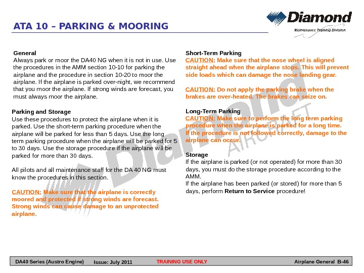 Parking and Storage Use these procedures to protect the airplane when it is parked. Use the