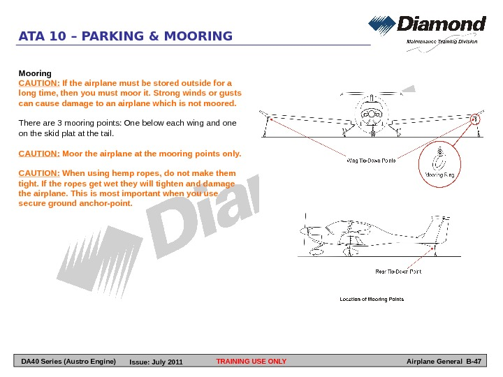 TRAINING USE ONLY Airplane General B-47 ATA 10 – PARKING & MOORING Mooring CAUTION:  If