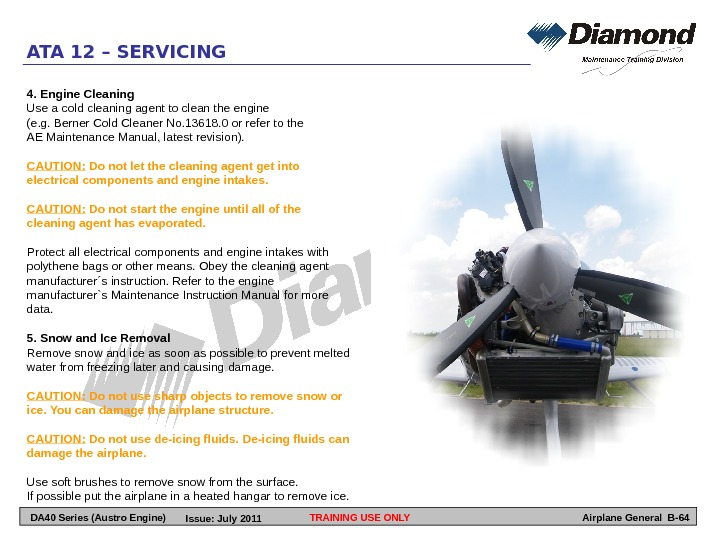 TRAINING USE ONLYATA 12 – SERVICING Airplane General B-644. Engine Cleaning Use a cold cleaning agent