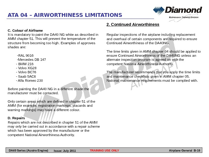 TRAINING USE ONLYATA 04 – AIRWORTHINESS LIMITATIONS Airplane General B-10 C. Colour of Airframe It is