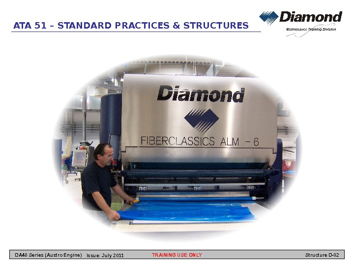 ATA 51 – STANDARD PRACTICES & STRUCTURES TRAINING USE ONLY Structure D-02 DA 40 Series (Austro
