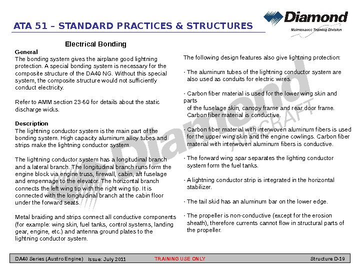 ATA 51 – STANDARD PRACTICES & STRUCTURES Electrical Bonding General The bonding system gives the airplane