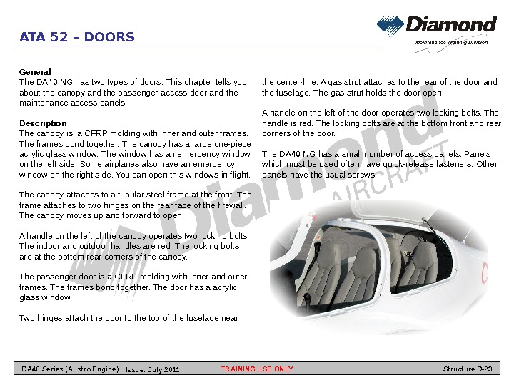 ATA 52 – DOORS the center-line. A gas strut attaches to the rear of the door