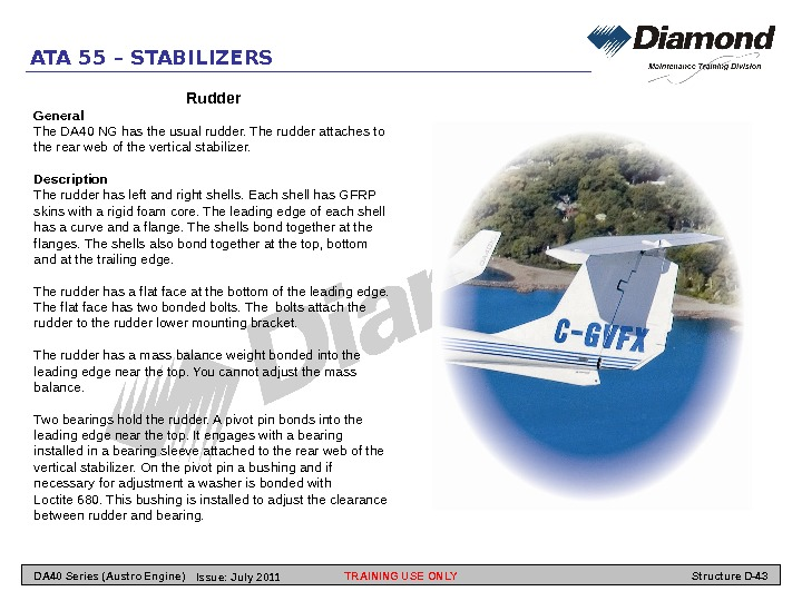 ATA 55 – STABILIZERS Rudder General The DA 40 NG has the usual rudder. The rudder