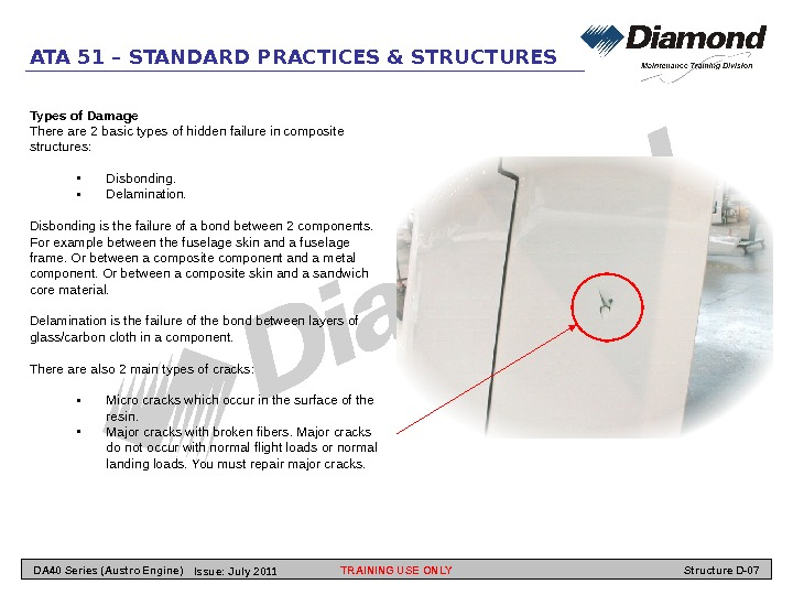 ATA 51 – STANDARD PRACTICES & STRUCTURES Types of Damage There are 2 basic types of