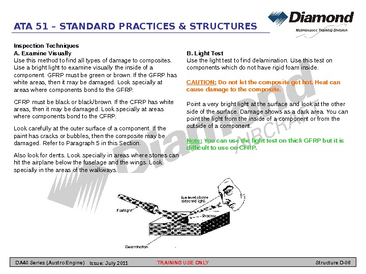 ATA 51 – STANDARD PRACTICES & STRUCTURES Inspection Techniques A.  Examine Visually Use this method