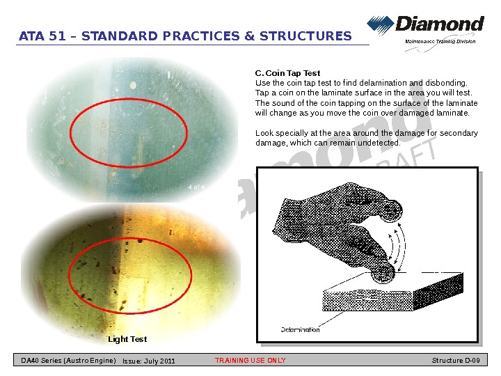 ATA 51 – STANDARD PRACTICES & STRUCTURES Light Test C. Coin Tap Test Use the coin
