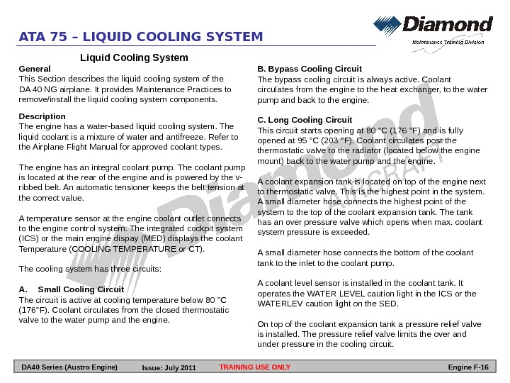 Liquid Cooling System General This Section describes the liquid cooling system of the DA 40 NG