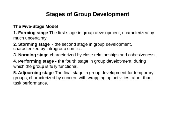 Stages of Group Development The Five-Stage Model 1. Forming stage The first stage in group development,