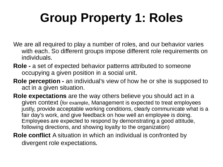 Group Property 1: Roles We are all required to play a number of roles, and our