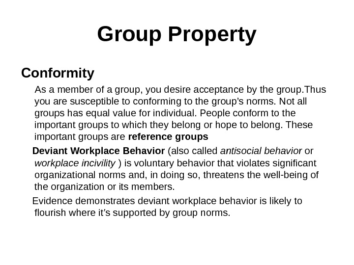Group Property Conformity  As a member of a group, you desire acceptance by the group.