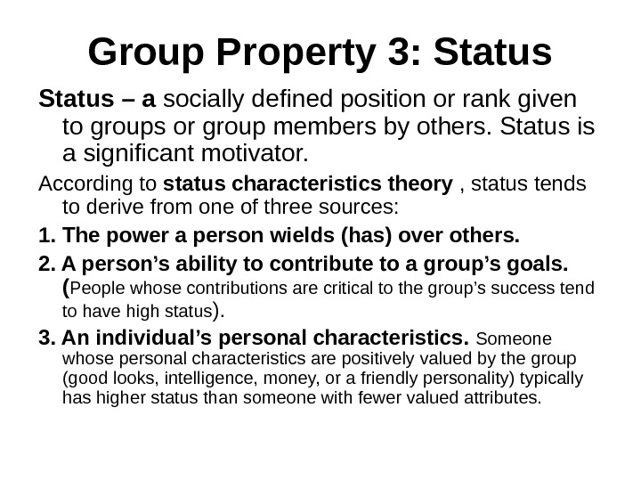 Group Property 3: Status – a socially defined position or rank given to groups or group