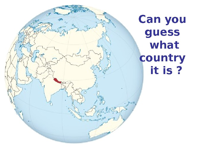 Can you guess what country  it is ?