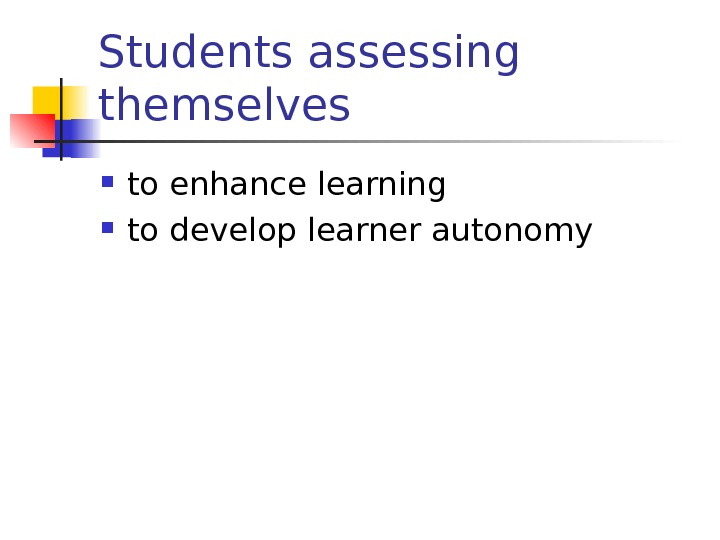 Students assessing themselves to enhance learning to develop learner autonomy