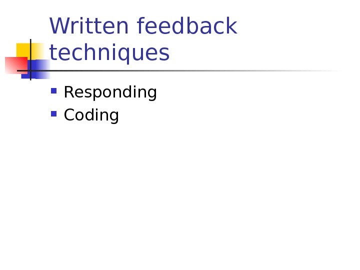 Written feedback techniques Responding Coding