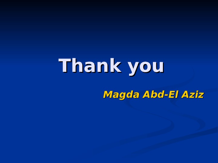 Thank you  Magda Abd-El Aziz