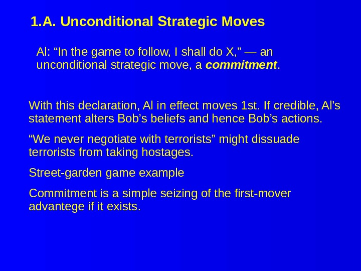 "1. A. Unconditional Strategic Moves Al: ""In the game to follow, I shall do X, """