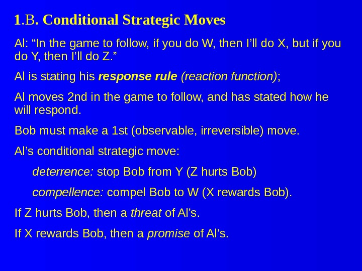 "1. B. Conditional Strategic Moves Al: ""In the game to follow, if you do W, then"