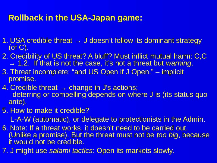 Rollback in the USA-Japan game: 1. USA credible threat → J doesn't follow its dominant strategy