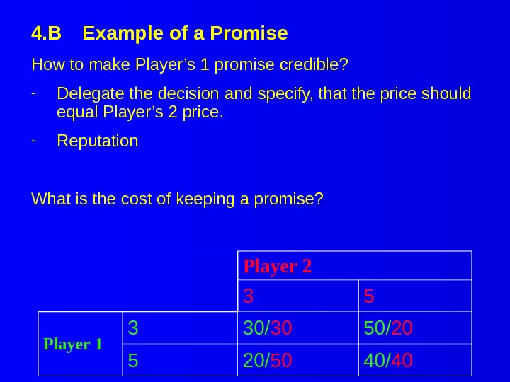 4. B Example of a Promise Player 2 3 5 Player 1 3 30/ 30 50/