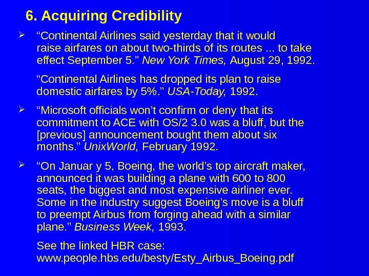 "6. Acquiring Credibility "" Continental Airlines said yesterday that it would raise airfares on about two-thirds"