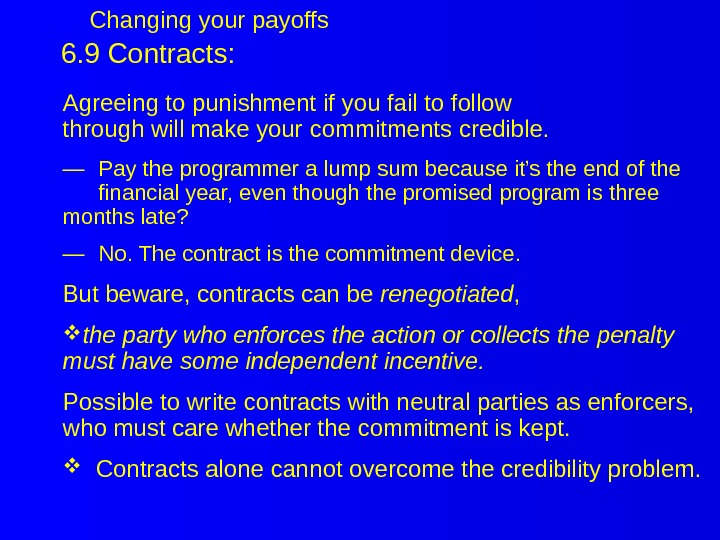 6. 9 Contracts: Agreeing to punishment if you fail to follow through will make your commitments